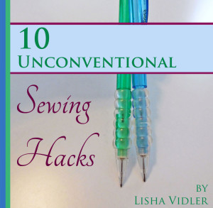 10 Unconventional Sewing Hacks