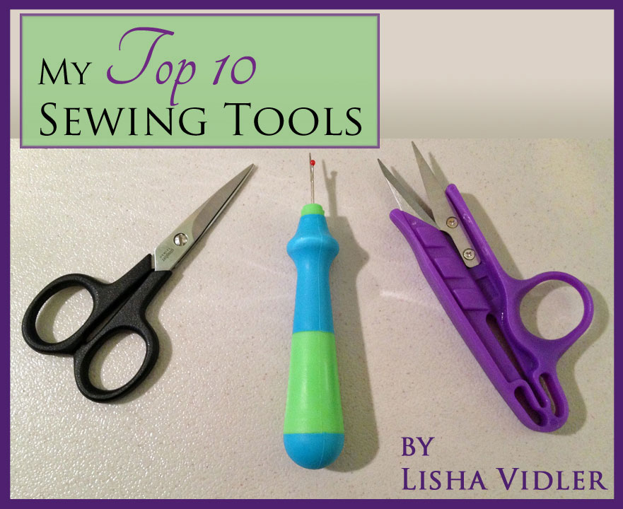 My Top 10 Sewing Tools