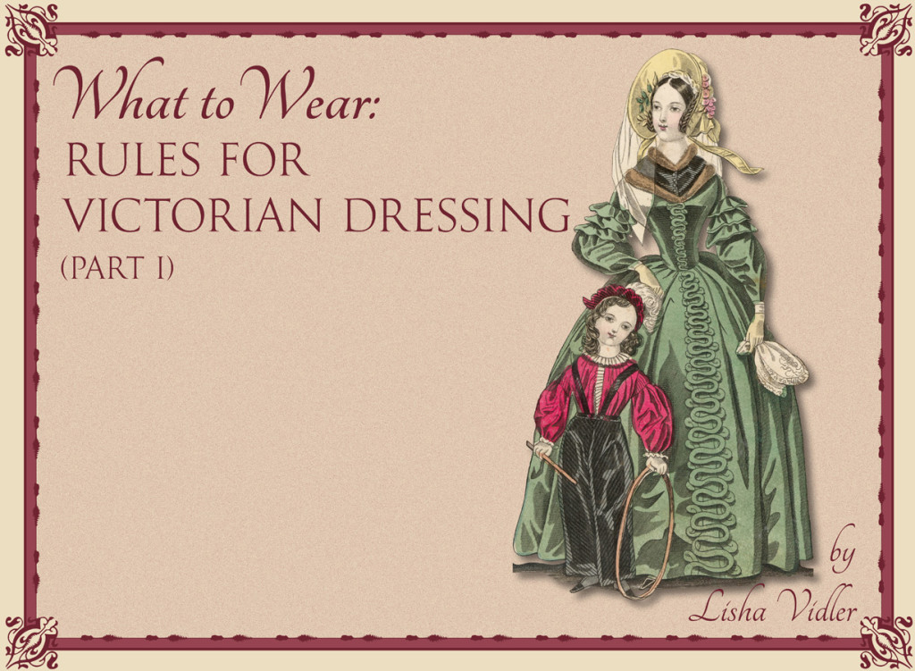Rules for Victorian Dressing, Part I