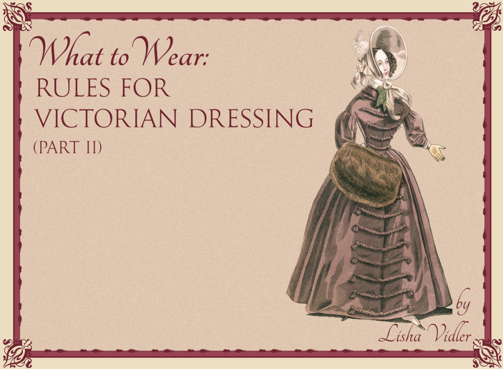 Rules for Victorian Dressing, Part II