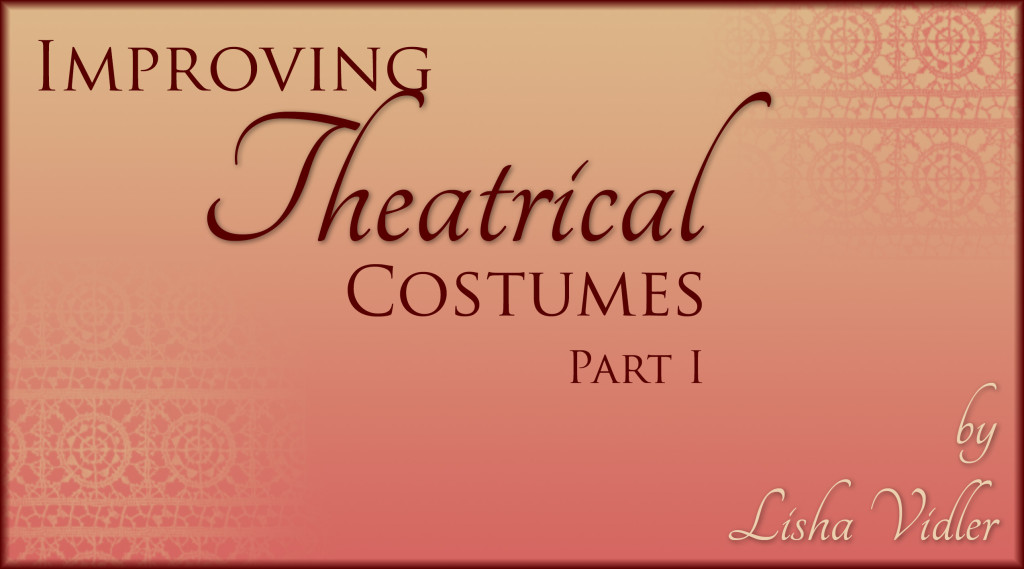 Improving Theater Costumes, Part I