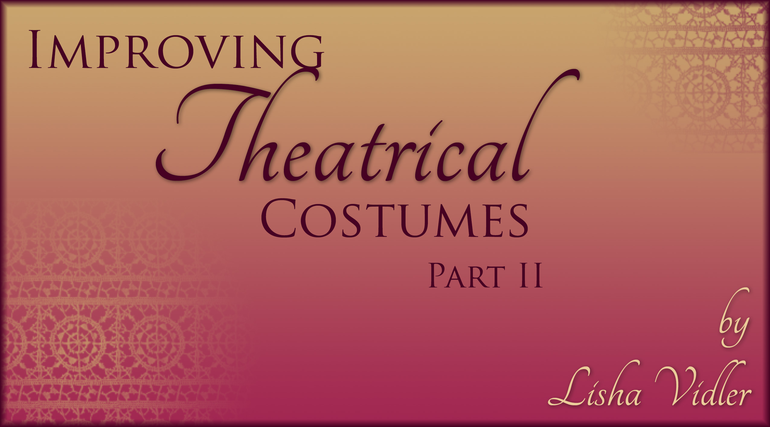 Improving Theatrical Costuming, Part II
