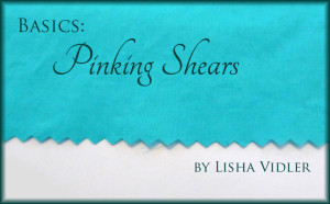 Basics: Pinking Shears